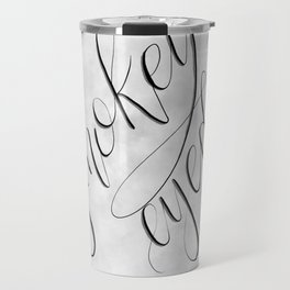 Smokey eyed to you Travel Mug