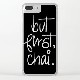 But First Chai- Typography Clear iPhone Case