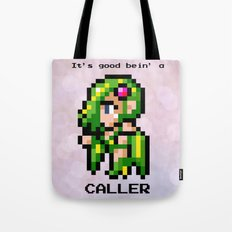 It's Good Bein' A Caller Tote Bag