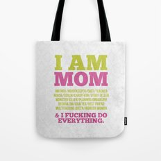 I am Mom Tote Bag