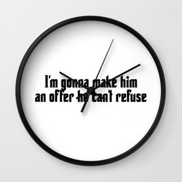 I'm gonna make him an offer he can't refuse film quote Wall Clock