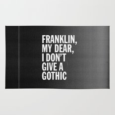 Franklin, my dear, I don't give a gothic Rug