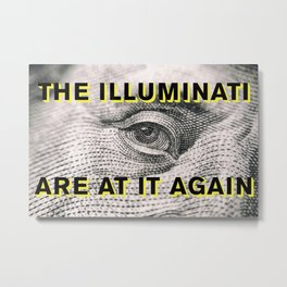 The Illuminati Are At It Again Metal Print