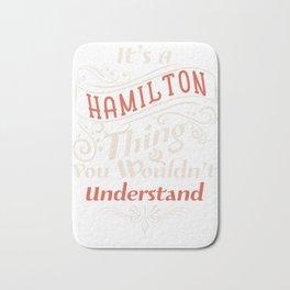 It's a Hamilton Thing  - Alexander aHAM Quotes Bath Mat