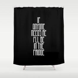 In The Fridge Shower Curtain