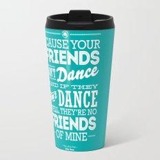 One Hit Wonder- Safety Dance in Teal Travel Mug