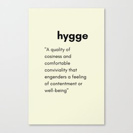 Hygge - A quality of cosiness Canvas Print