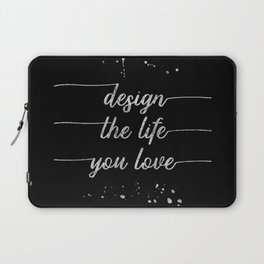 TEXT ART SILVER Design the life you love Laptop Sleeve