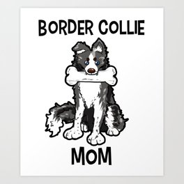 Border Collie Mom Elo Dog Puppy Doggie Mother Art Print