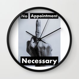 No Appointment Necessary (Blk) Wall Clock