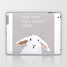 Hip. Hop. You Don't Stop. Bunny. Laptop & iPad Skin