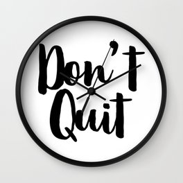 Don't Quit, Keep Going, Keep Pushing Forward, Success Quote Wall Clock