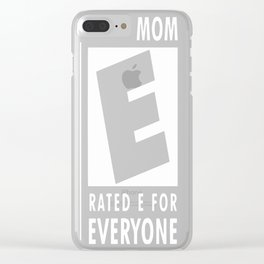 Your Mom is rated E for everyone Clear iPhone Case