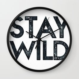 STAY WILD Vintage Black and White Wall Clock