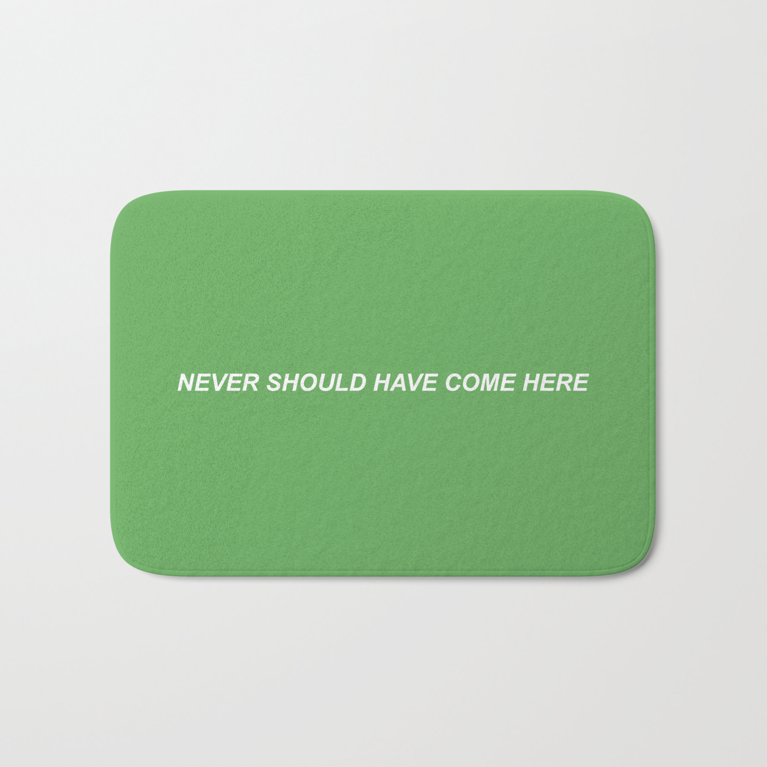 Never Should Have Come Here Rug Green Bath Mat
