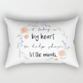 It Takes a Big Heart to Help Shape Little Minds Rectangular Pillow