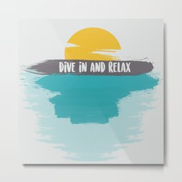 Dive in and relax Metal Print