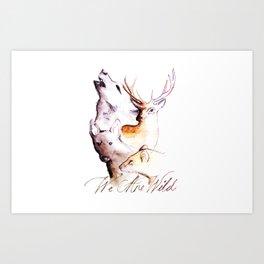The Marauders - We Are Wild Art Print