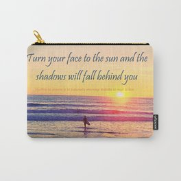 Turn your Face to the Sun and the Shadows will Fall Behind You - Maori Wisdom  - Surfer at Sunrise Carry-All Pouch