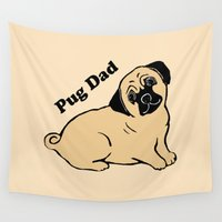 dad Wall Tapestries featuring Pug Dad by Artist Abigail