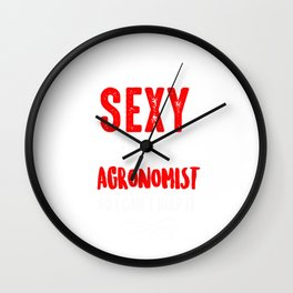 I Hate Being Sexy But I'm An Agronomist So I Can't Help It Wall Clock