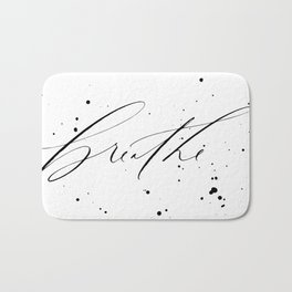 Breathe - Minimal & Splattered Calligraphy Bath Mat