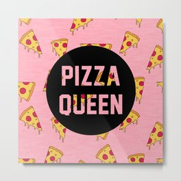 Pizza Queen - Pink Metal Print
