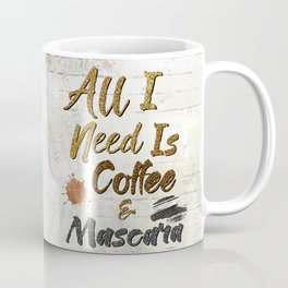 All I Need Is Coffee & Mascara Coffee Mug