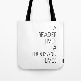 A reader lives a thousand lives quote Tote Bag