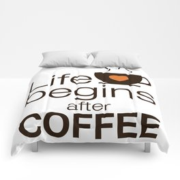 Life begins after coffee - I love Coffee Comforters