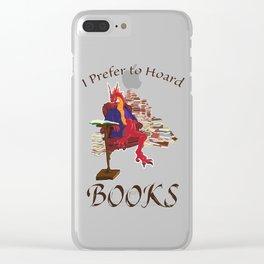I Prefer to Hoard Books Clear iPhone Case