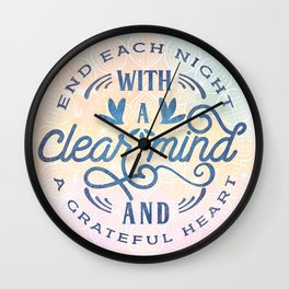 End Each Night With A Clear Mind And A Grateful Heart Wall Clock