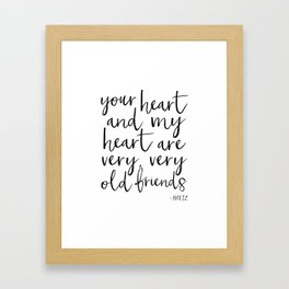 your heart and my heart are very very old friends, hafiz quote,friendship,gift for friend,inspired Framed Art Print