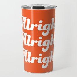 Alright Alright Alright T-shirt Travel Mug