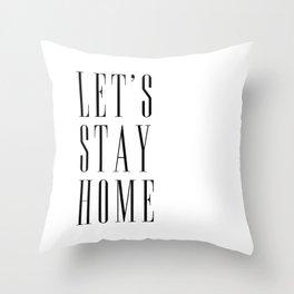 Let's stay home scandinavian print (1) Throw Pillow