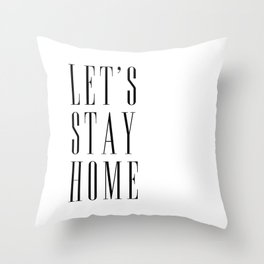 Let's stay home scandinavian print (1) Throw Pillow