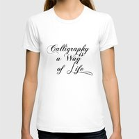 calligraphy T-shirts featuring Calligraphy by muffa
