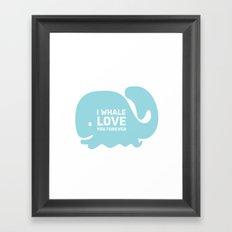 I Whale Love You Forever Framed Art Print