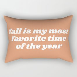 fall is my most favorite Rectangular Pillow