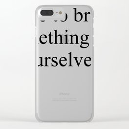 Something better Clear iPhone Case