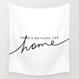 There's No Place Like Home - White Wall Tapestry