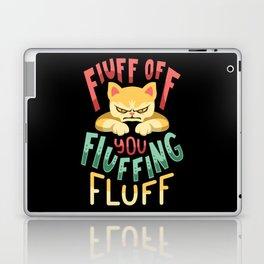Fluff You Fluffin Fluf Funny Angry Cat Kitten Shirt Men Kids Gift Laptop & iPad Skin
