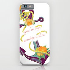 You're My Anchor Slim Case iPhone 6s