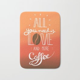 All you need is love and more coffee Bath Mat