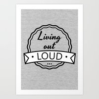 Living Out Loud Art Print