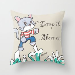 Drop it. Move on. Throw Pillow