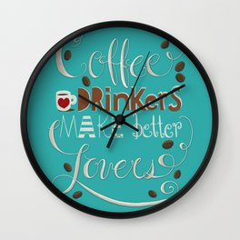 Coffee Drinkers Make Better Lovers   Art Print  Hand lettering  Illustration  Home Kitchen Decor Wall Clock