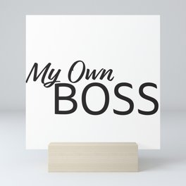 My own boss Mini Art Print