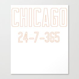 Chicago 24-7-365 Shirt For Chicago Football Fans Canvas Print