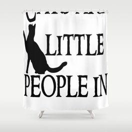 Cats are little people... Shower Curtain